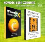 Książkowa wiosna – dwie interesujące pozycje wykraczające poza dotychczasowe paradygmaty o zdrowiu